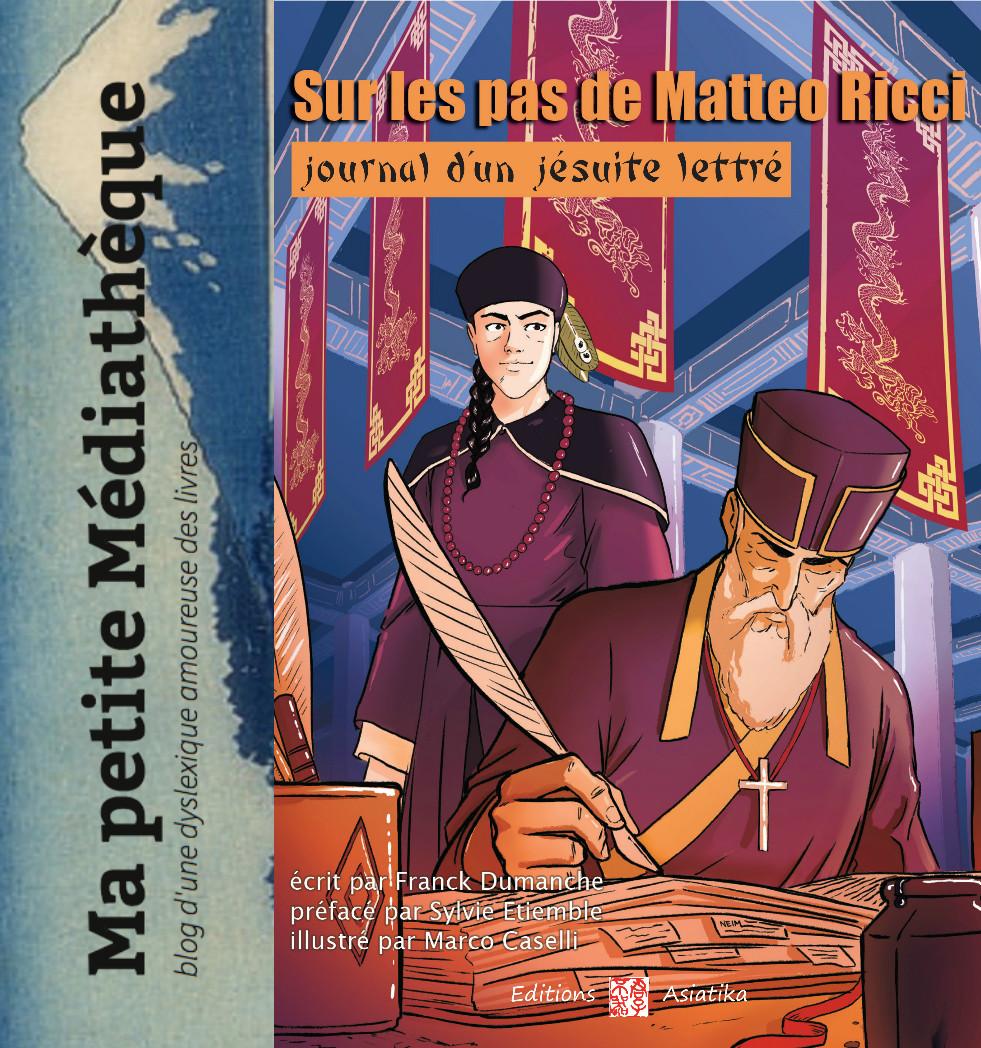 Sur les pas de Matteo Ricci, journal d'un jésuite lettré lu par Ma petite médiathèque